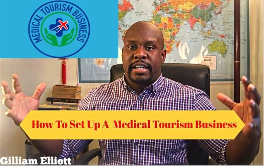 How to set up a medical tourism business by Gilliam Elliott